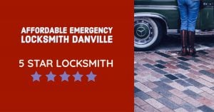 Affordable Emergency Locksmith Danville | Affordable Locksmith In Danville