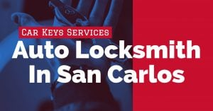 Car Keys Services In San Carlos | Auto Locksmith San Carlos