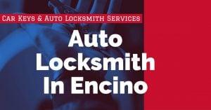 Auto Locksmith In Encino | Auto Locksmith Services